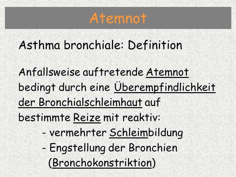 Atemnot Asthma bronchiale: Definition Anfallsweise auftretende Atemnot