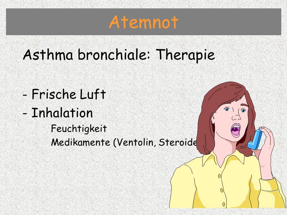 Atemnot Asthma bronchiale: Therapie - Frische Luft Inhalation