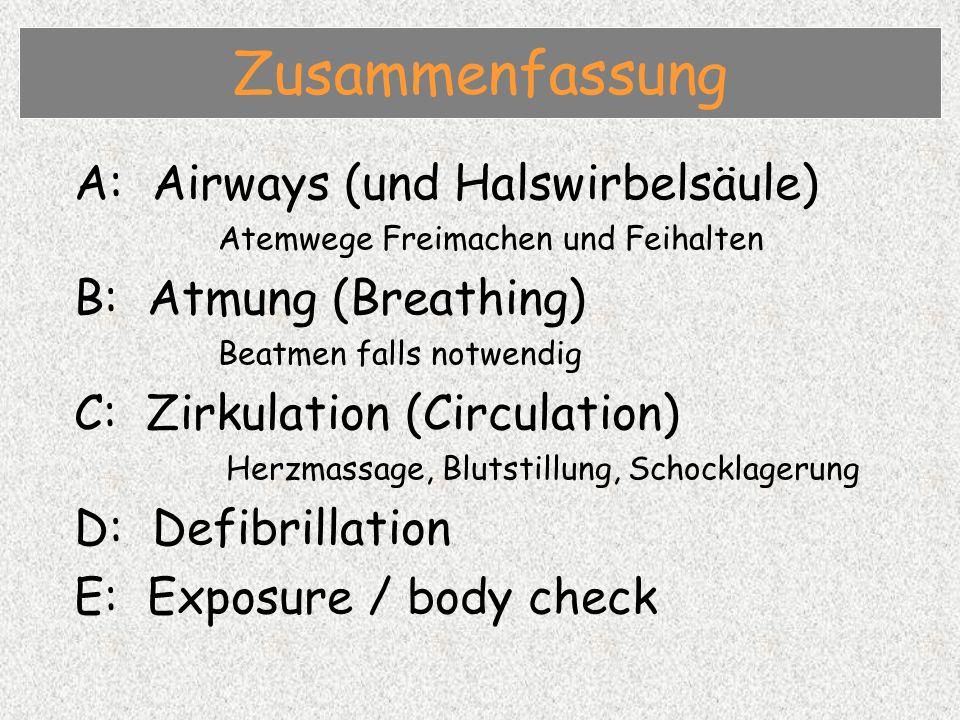 Zusammenfassung A: Airways (und Halswirbelsäule) B: Atmung (Breathing)