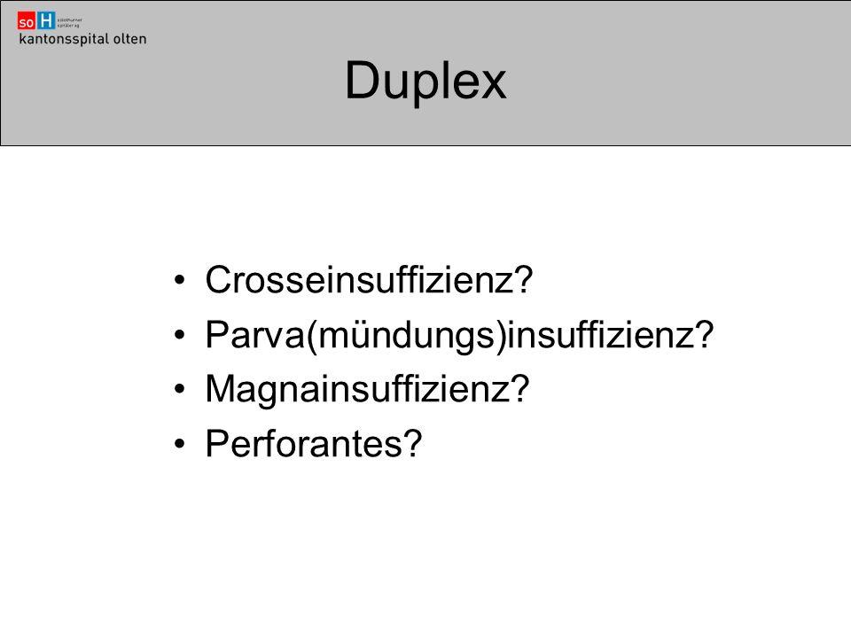 Duplex Crosseinsuffizienz Parva(mündungs)insuffizienz