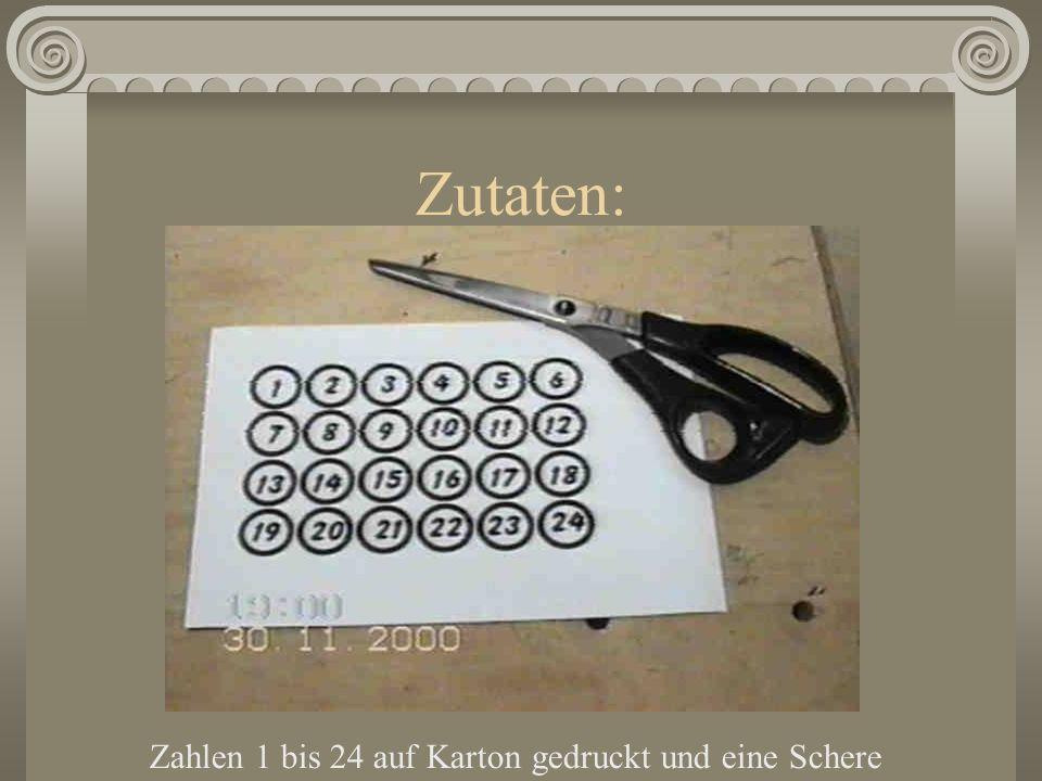 Zutaten: Zahlen 1 bis 24 auf Karton gedruckt und eine Schere