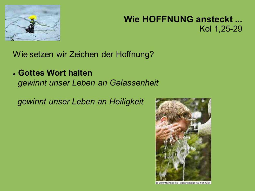 Wie HOFFNUNG ansteckt ... Kol 1,25-29