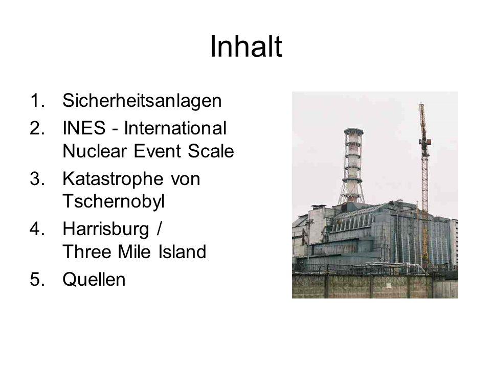 Inhalt Sicherheitsanlagen INES - International Nuclear Event Scale