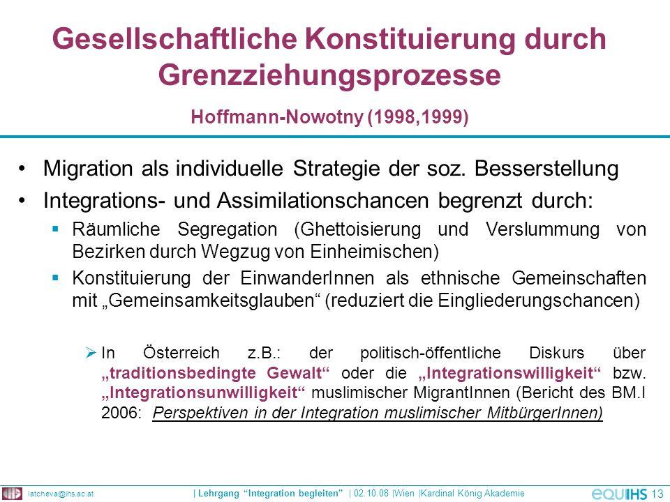 Gesellschaftliche Konstituierung durch Grenzziehungsprozesse Hoffmann-Nowotny (1998,1999)