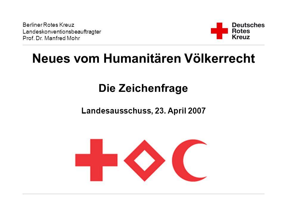 Neues vom Humanitären Völkerrecht Die Zeichenfrage Landesausschuss, 23