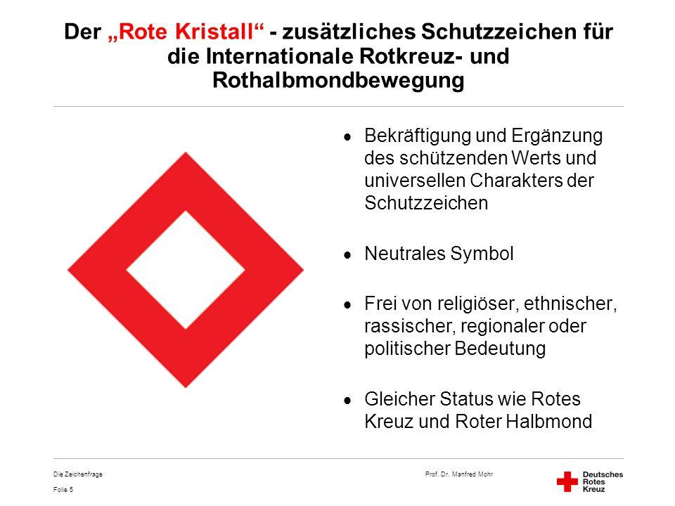"""Der """"Rote Kristall - zusätzliches Schutzzeichen für die Internationale Rotkreuz- und Rothalbmondbewegung"""