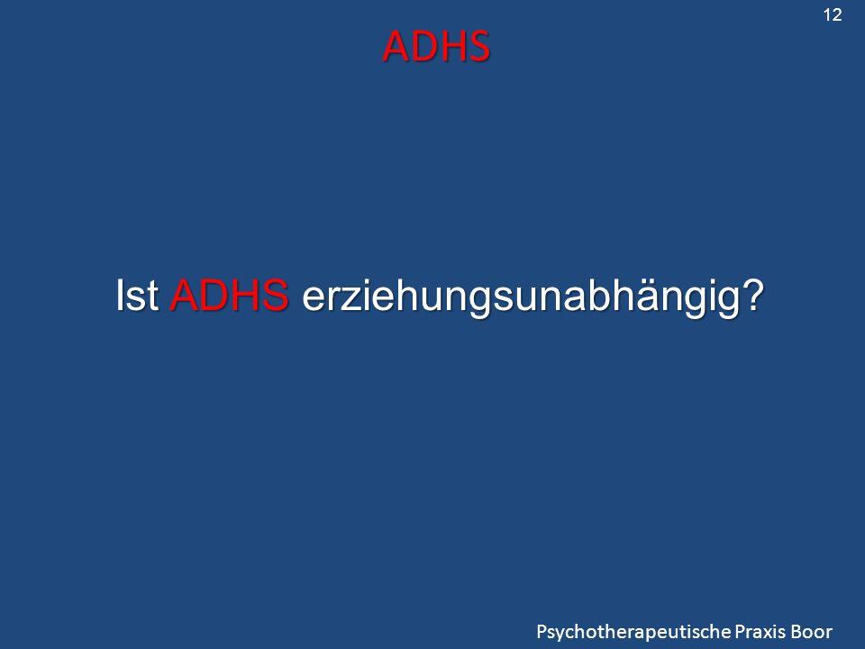 ADHS Ist ADHS erziehungsunabhängig Psychotherapeutische Praxis Boor