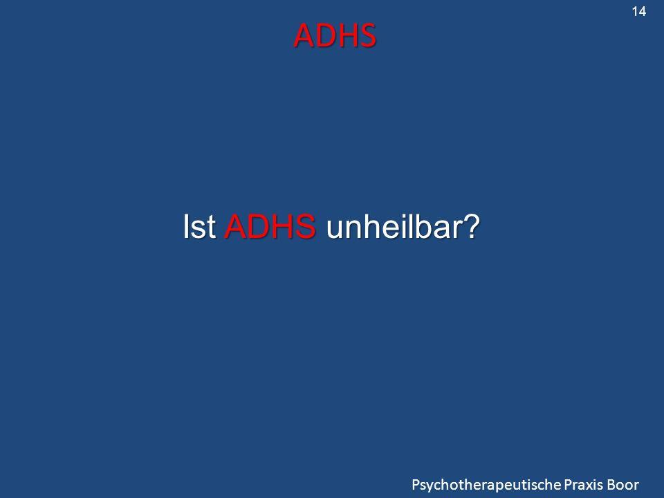 14 ADHS Ist ADHS unheilbar Psychotherapeutische Praxis Boor