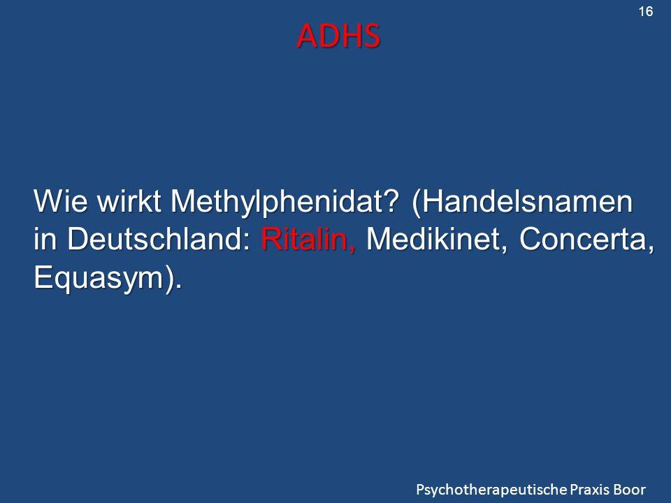 ADHS Wie wirkt Methylphenidat (Handelsnamen