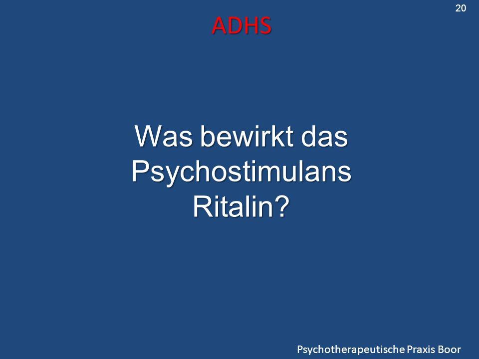 Was bewirkt das Psychostimulans