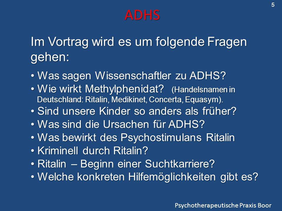 ADHS Im Vortrag wird es um folgende Fragen gehen: