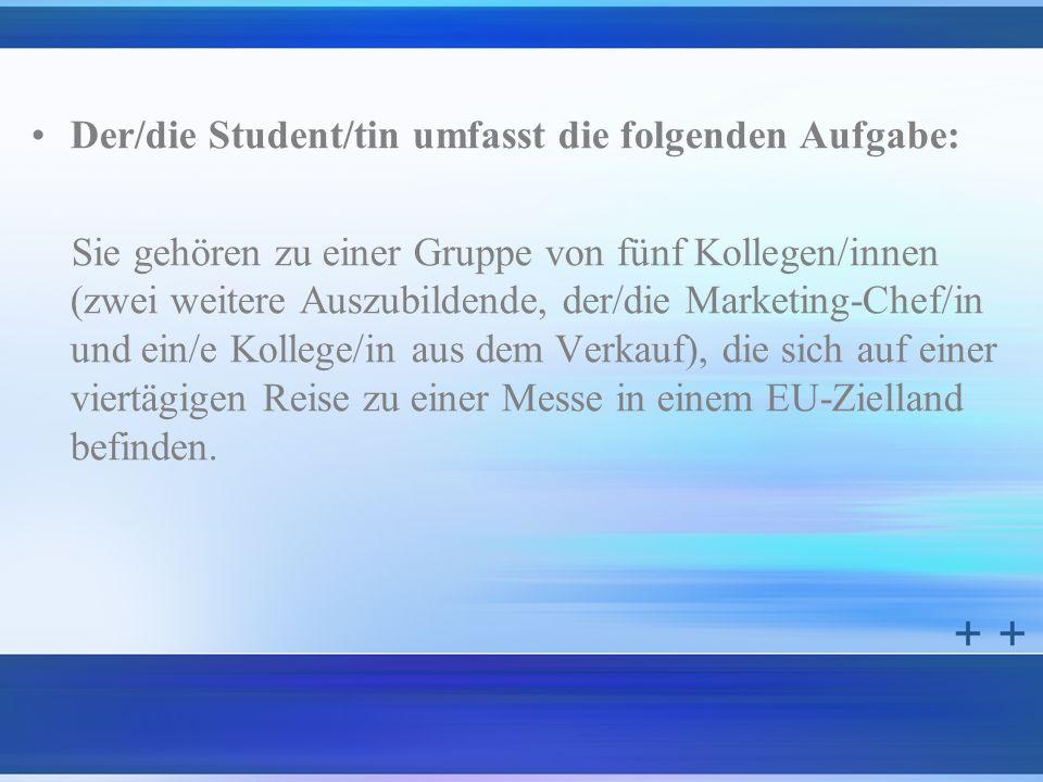 Der/die Student/tin umfasst die folgenden Aufgabe: