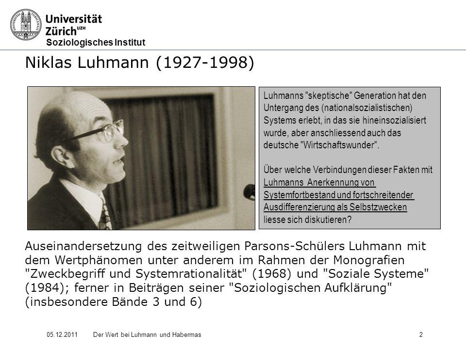 Niklas Luhmann (1927-1998) Auseinandersetzung des zeitweiligen Parsons-Schülers Luhmann mit.
