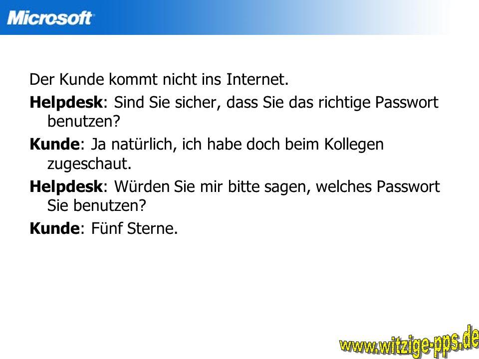 www.witzige-pps.de Der Kunde kommt nicht ins Internet.