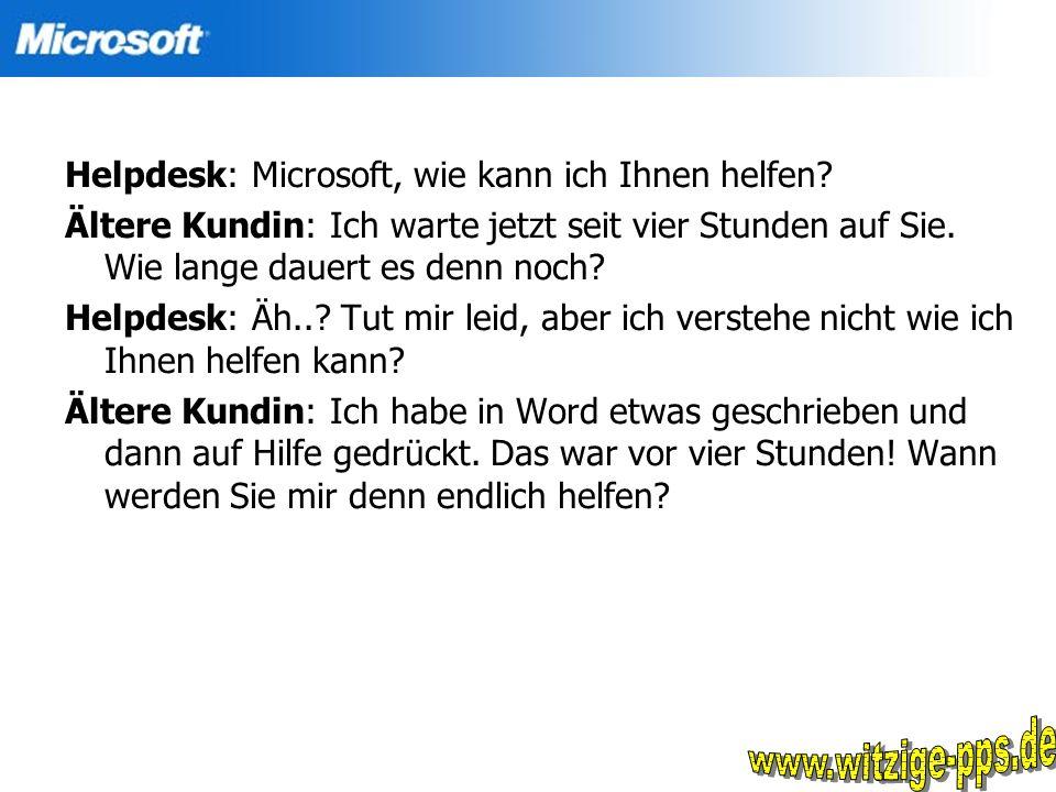 www.witzige-pps.de Helpdesk: Microsoft, wie kann ich Ihnen helfen