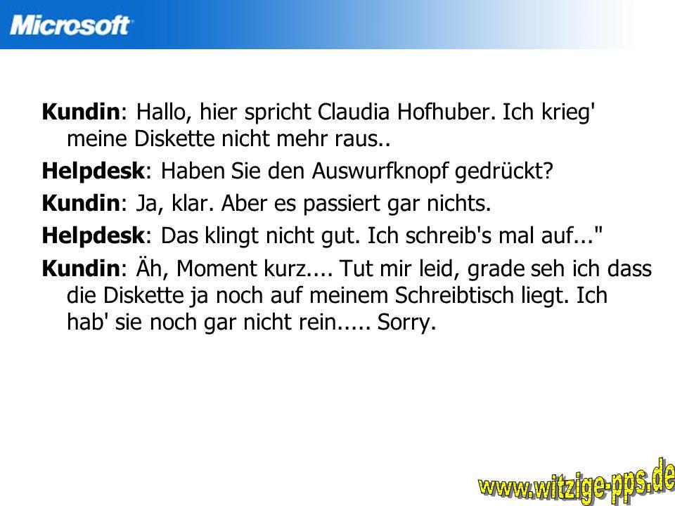 Kundin: Hallo, hier spricht Claudia Hofhuber