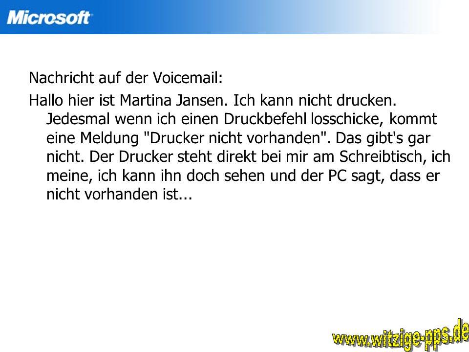www.witzige-pps.de Nachricht auf der Voicemail: