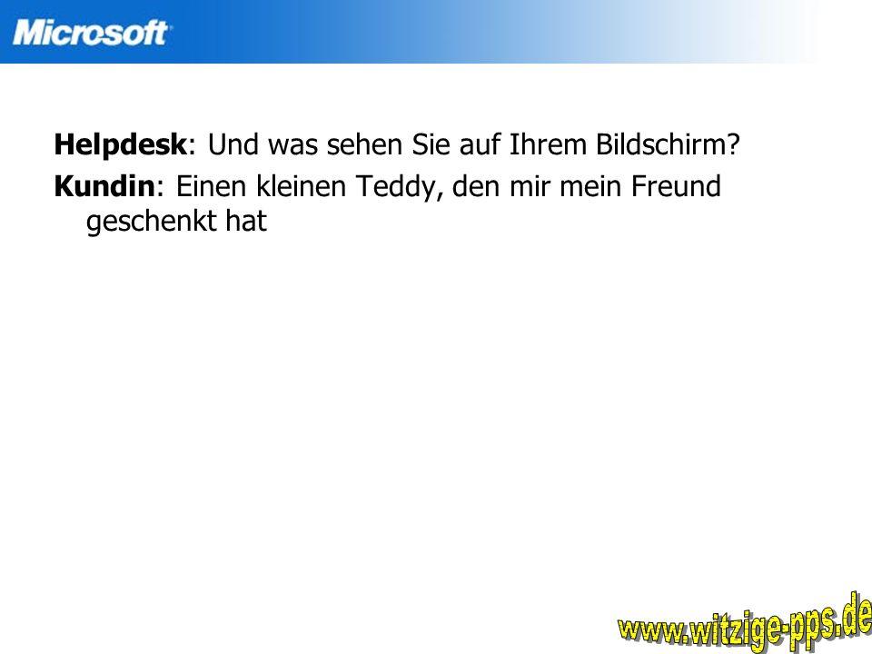 www.witzige-pps.de Helpdesk: Und was sehen Sie auf Ihrem Bildschirm