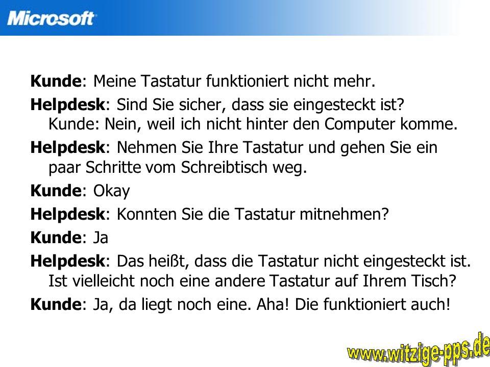 www.witzige-pps.de Kunde: Meine Tastatur funktioniert nicht mehr.