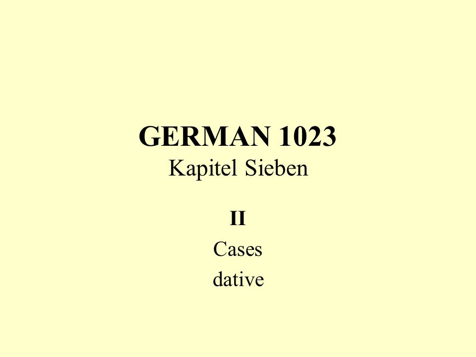 GERMAN 1023 Kapitel Sieben II Cases dative
