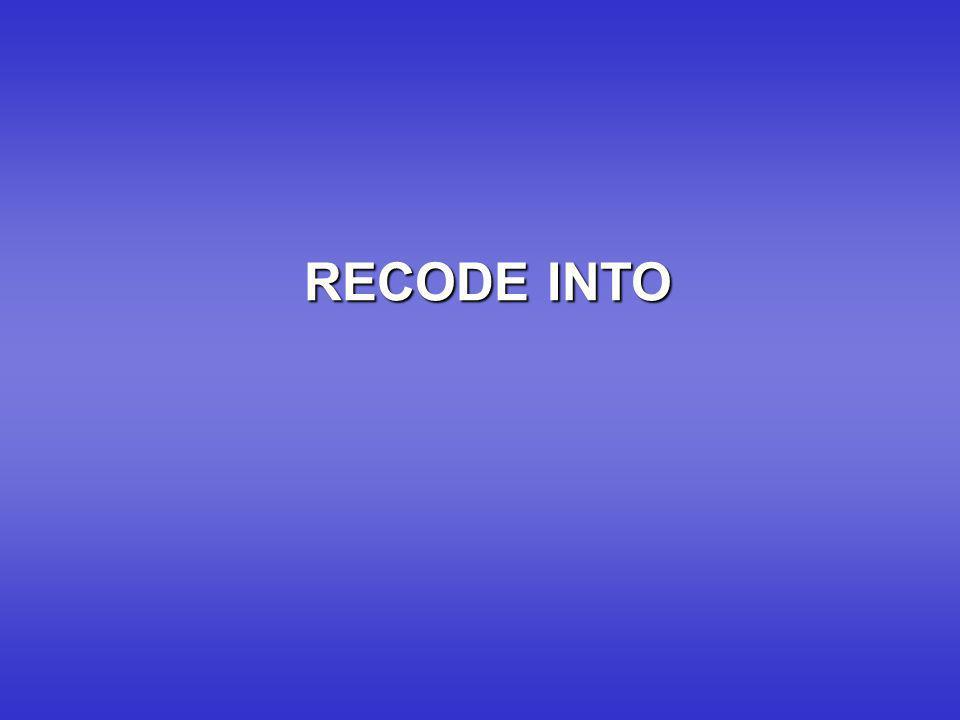 RECODE INTO 