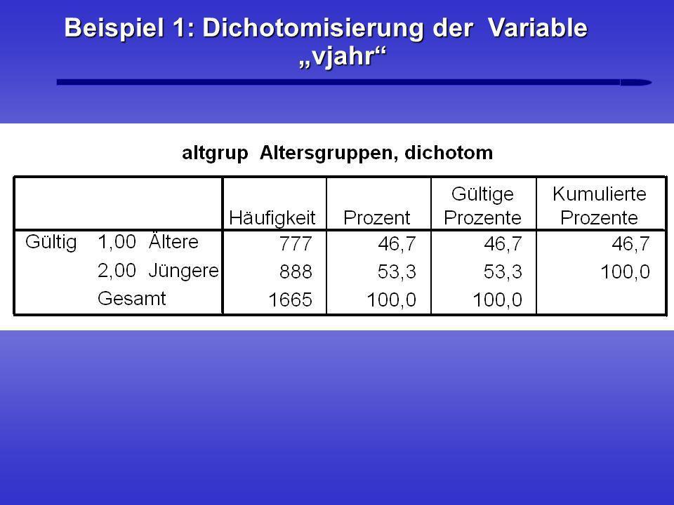 """Beispiel 1: Dichotomisierung der Variable """"vjahr"""