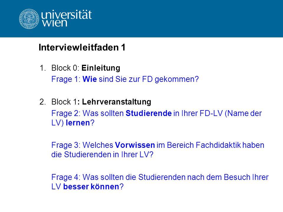 Interviewleitfaden 1 Block 0: Einleitung