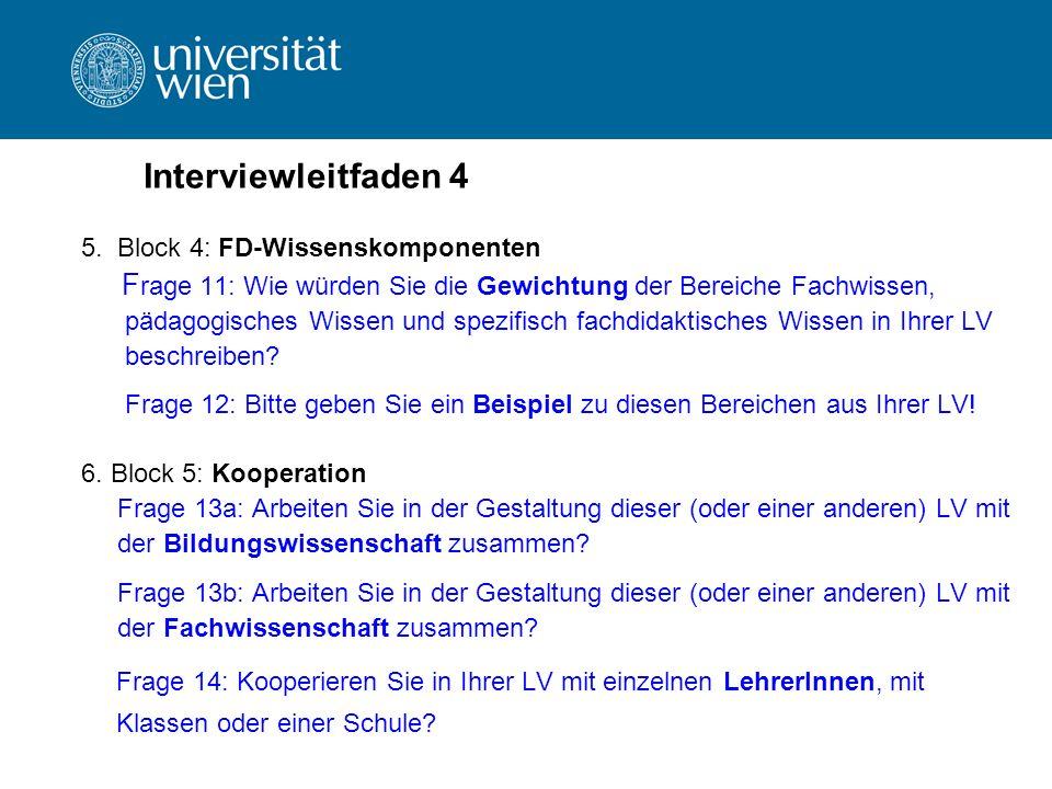 Interviewleitfaden 4 5. Block 4: FD-Wissenskomponenten. Frage 11: Wie würden Sie die Gewichtung der Bereiche Fachwissen,