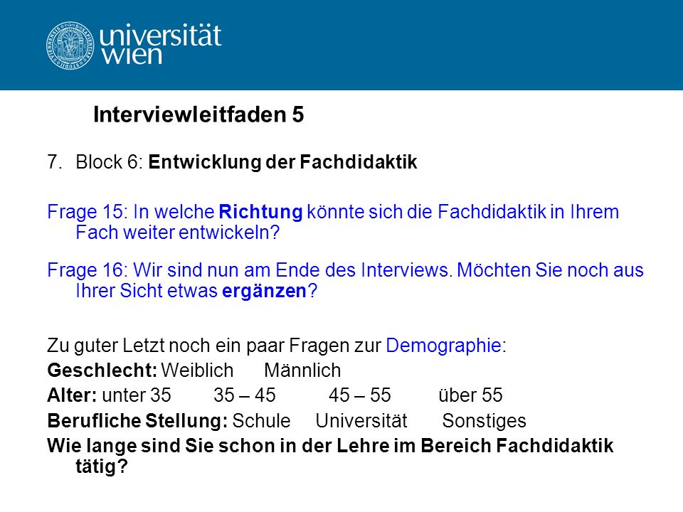 Interviewleitfaden 5 Block 6: Entwicklung der Fachdidaktik