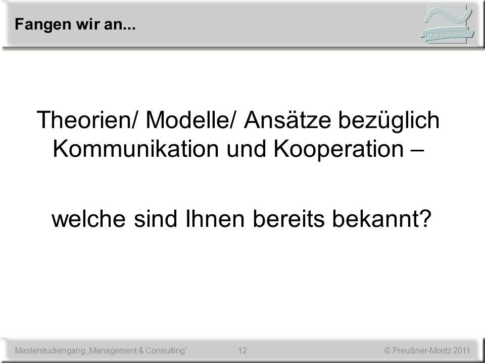 Theorien/ Modelle/ Ansätze bezüglich Kommunikation und Kooperation –
