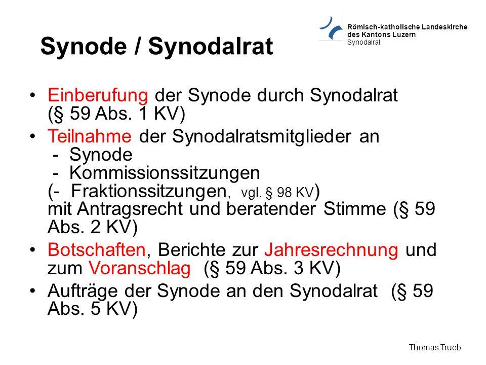 Synode / Synodalrat Einberufung der Synode durch Synodalrat (§ 59 Abs. 1 KV)