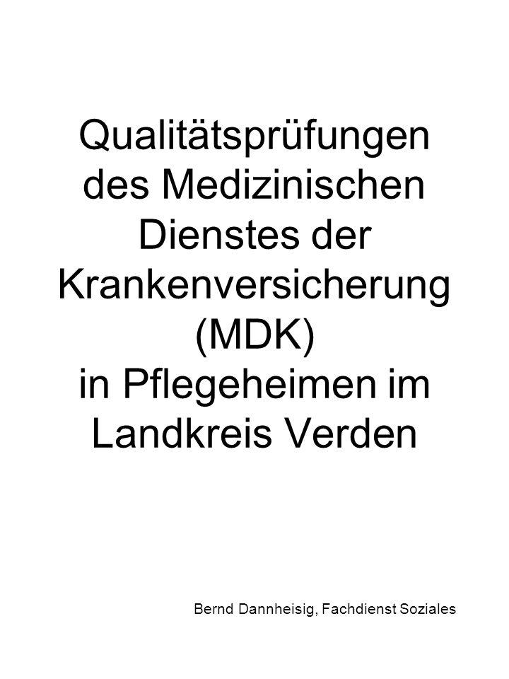 Qualitätsprüfungen des Medizinischen Dienstes der Krankenversicherung (MDK) in Pflegeheimen im Landkreis Verden
