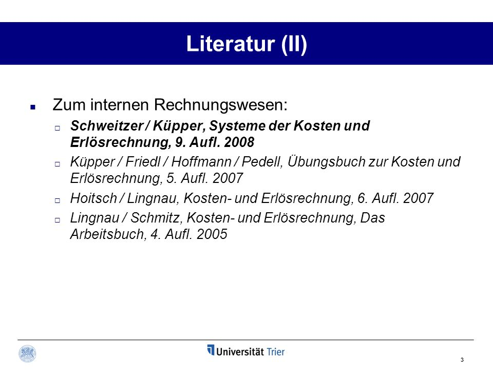 Literatur (II) Zum internen Rechnungswesen: