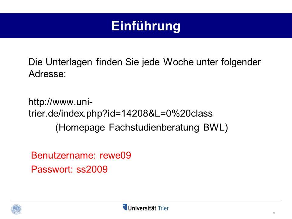 Einführung Die Unterlagen finden Sie jede Woche unter folgender Adresse: http://www.uni-trier.de/index.php id=14208&L=0%20class.