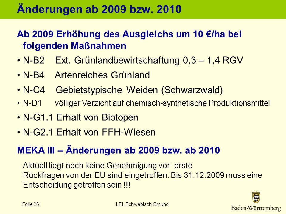 Änderungen ab 2009 bzw. 2010 Ab 2009 Erhöhung des Ausgleichs um 10 €/ha bei folgenden Maßnahmen. N-B2 Ext. Grünlandbewirtschaftung 0,3 – 1,4 RGV.