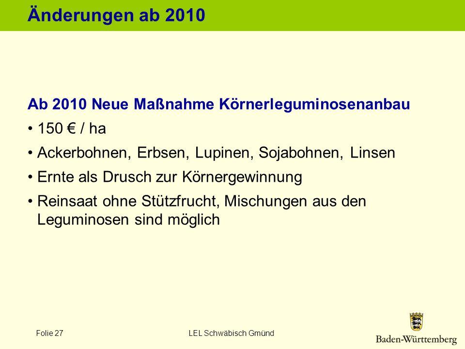 Änderungen ab 2010 Ab 2010 Neue Maßnahme Körnerleguminosenanbau