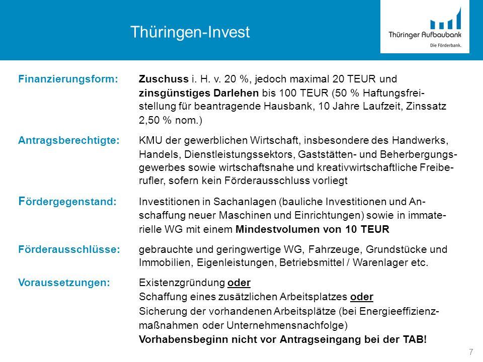 Thüringen-Invest Finanzierungsform: Zuschuss i. H. v. 20 %, jedoch maximal 20 TEUR und.