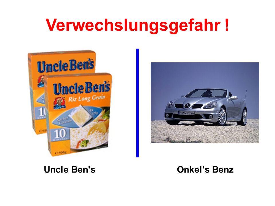 Verwechslungsgefahr ! Uncle Ben s Onkel s Benz