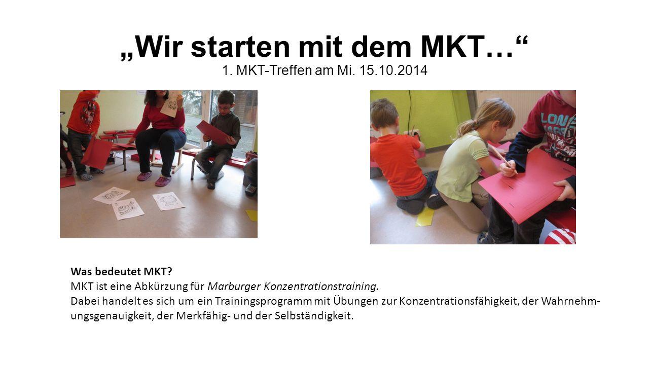 """""""Wir starten mit dem MKT… 1. MKT-Treffen am Mi. 15.10.2014"""