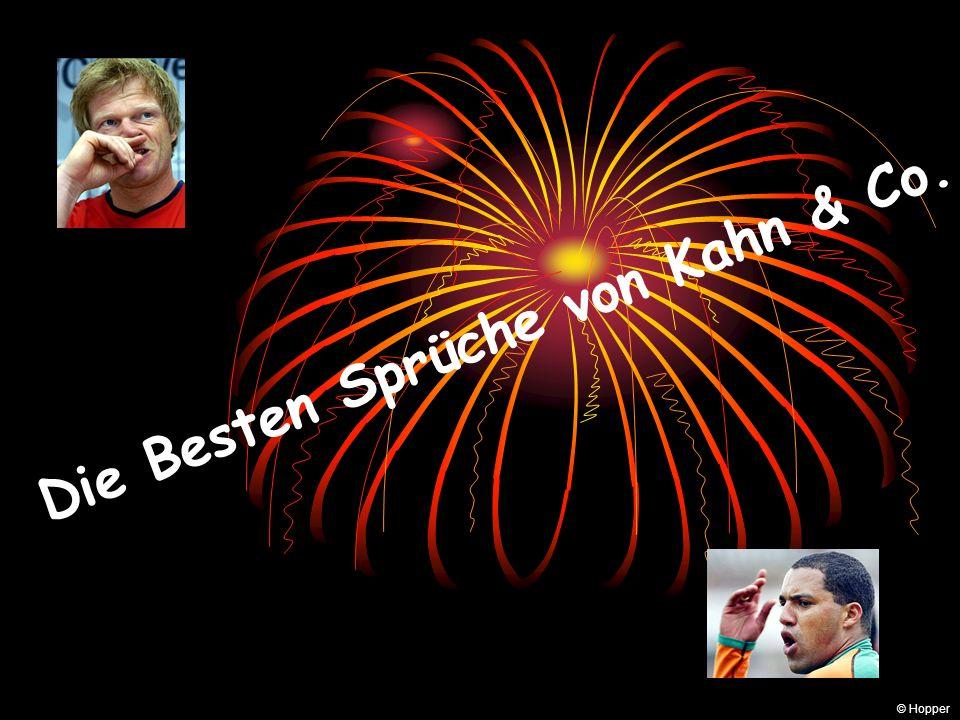 Die Besten Sprüche von Kahn & Co.