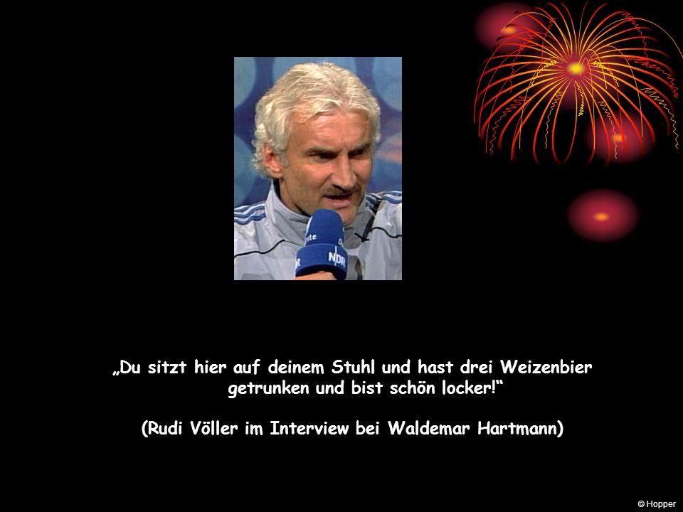 (Rudi Völler im Interview bei Waldemar Hartmann)