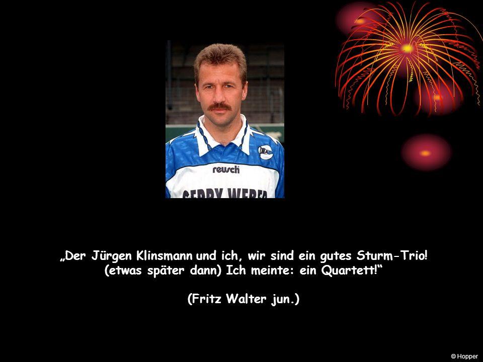 """""""Der Jürgen Klinsmann und ich, wir sind ein gutes Sturm-Trio!"""