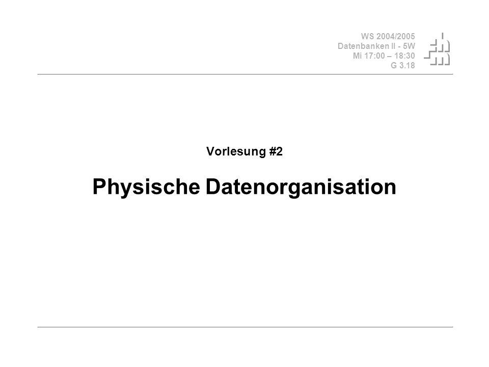 Vorlesung #2 Physische Datenorganisation