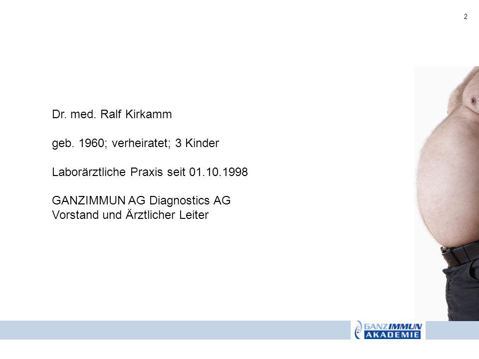 Dr. med. Ralf Kirkamm geb. 1960; verheiratet; 3 Kinder. Laborärztliche Praxis seit 01.10.1998. GANZIMMUN AG Diagnostics AG.