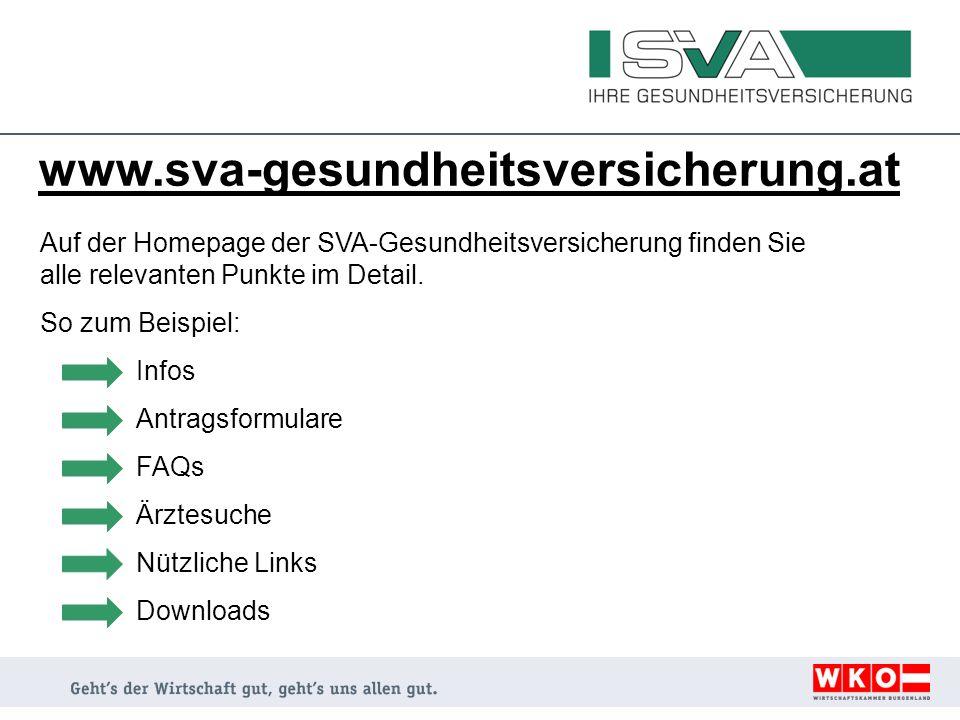 www.sva-gesundheitsversicherung.at Auf der Homepage der SVA-Gesundheitsversicherung finden Sie alle relevanten Punkte im Detail.