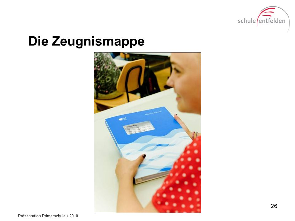 Die Zeugnismappe - Erstellung der Dokumente über elektronischen Service des Kantons (oder eigenes Notenverwaltungsprogramm wie z.B. LehrerOffice)