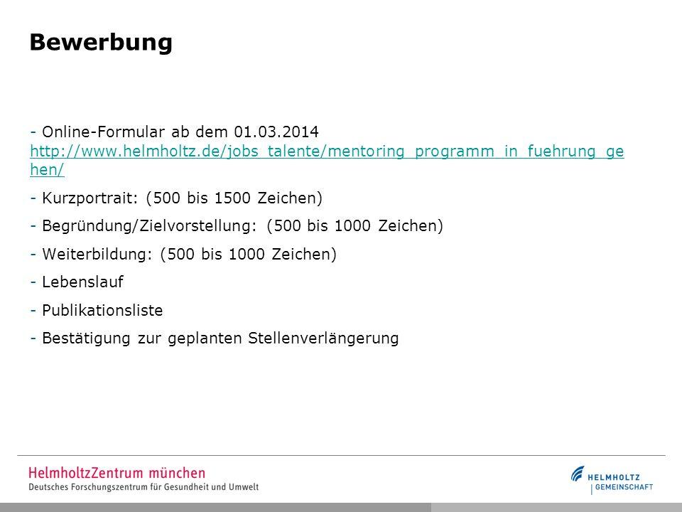 Bewerbung Online-Formular ab dem 01.03.2014 http://www.helmholtz.de/jobs_talente/mentoring_programm_in_fuehrung_gehen/