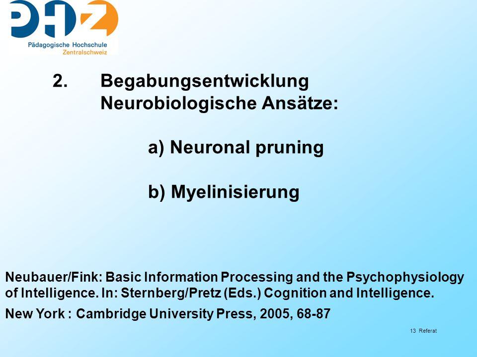 2. Begabungsentwicklung Neurobiologische Ansätze: a) Neuronal pruning