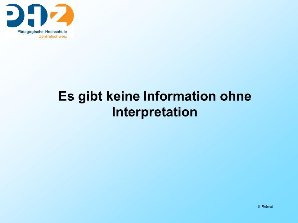 Es gibt keine Information ohne Interpretation