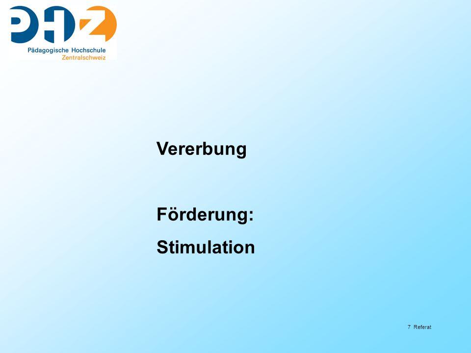 Vererbung Förderung: Stimulation